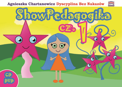 ONLINE z płytami DVD i CD - Dziecko słucha, słyszy i działa z ochotą, czyli ShowPedagogika cz.1 - 9 Tańców Wychowańców i 8 Animowanych Bajek Pedagogicznych